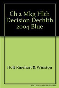 Ch 2 Mkg Hlth Decision Dechlth 2004 Blue