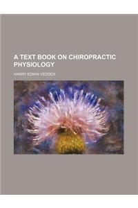 A Text Book on Chiropractic Physiology