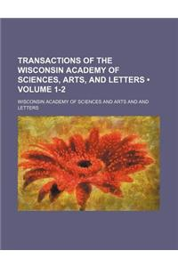 Transactions of the Wisconsin Academy of Sciences, Arts, and Letters (Volume 1-2)