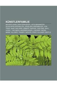 Kunstlerfamilie: Bruder Asam, Dientzenhofer, Liste Bekannter Schauspielerfamilien, Orgelbau Breinbauer, Von Trier, Maik Und Dirk Lobber