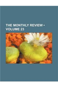 The Monthly Review (Volume 23)