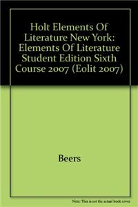 Holt Elements of Literature New York: Elements of Literature Student Edition Sixth Course 2007