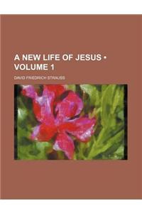 A New Life of Jesus (Volume 1)