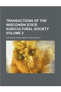 Transactions of the Wisconsin State Agricultural Society Volume 2