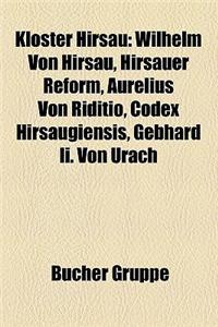 Kloster Hirsau: Wilhelm Von Hirsau, Hirsauer Reform, Aurelius Von Riditio, Codex Hirsaugiensis, Gebhard II. Von Urach