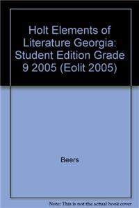 Holt Elements of Literature Georgia: Student Edition Grade 9 2005