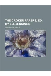 The Croker Papers, Ed. by L.J. Jennings