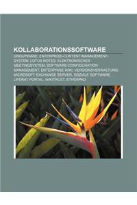 Kollaborationssoftware: Groupware, Enterprise-Content-Management-System, Lotus Notes, Elektronisches Meetingsystem
