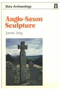 Anglo-Saxon Sculpture