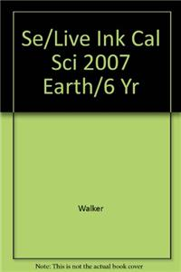 Se/Live Ink Cal Sci 2007 Earth/6 Yr