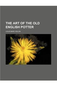 The Art of the Old English Potter