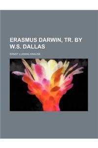 Erasmus Darwin, Tr. by W.S. Dallas