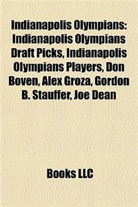 Indianapolis Olympians: Indianapolis Olympians Draft Picks, Indianapolis Olympians Players, Don Boven, Alex Groza, Gordon B. Stauffer, Joe Dea