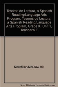 Tesoros de Lectura, a Spanish Reading/Language Arts Program, Grade K, Unit 1, Teacher's Edition