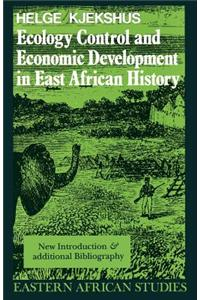 Ecology Control and Economic Development in East African Hisecology Control and Economic Development in East African History Tory: Case of Tanganyika,