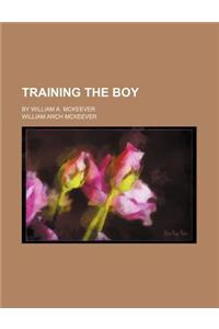 Training the Boy; By William A. McKeever