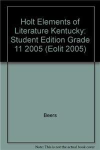 Holt Elements of Literature Kentucky: Student Edition Grade 11 2005