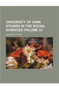 University of Iowa Studies in the Social Sciences Volume 10
