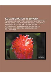 Kollaboration in Europa: Albanische Kollaboration, Belgische Kollaboration, Danische Kollaboration, Estnische Kollaboration