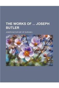 The Works of Joseph Butler