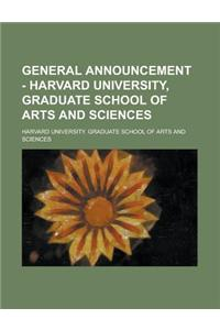 General Announcement - Harvard University, Graduate School of Arts and Sciences