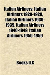 Italian Airliners: Italian Airliners 1920-1929, Italian Airliners 1930-1939, Italian Airliners 1940-1949, Italian Airliners 1950-1959