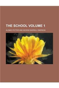 The School Volume 1