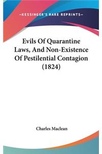 Evils of Quarantine Laws, and Non-Existence of Pestilential Contagion (1824)
