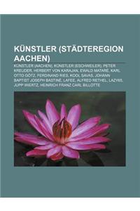 Kunstler (Stadteregion Aachen): Kunstler (Aachen), Kunstler (Eschweiler), Peter Kreuder, Herbert Von Karajan, Ewald Matare, Karl Otto Gotz