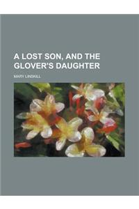 A Lost Son, and the Glover's Daughter
