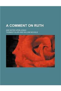 A Comment on Ruth; And Notes Upon Jonah