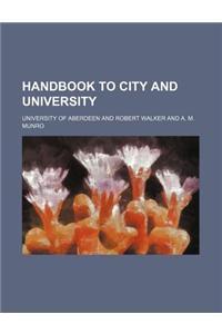 Handbook to City and University