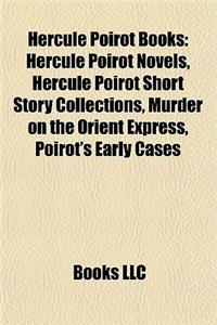 Hercule Poirot Books (Study Guide): Hercule Poirot Novels, Hercule Poirot Short Story Collections, Murder on the Orient Express