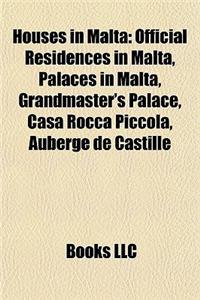 Houses in Malta: Official Residences in Malta, Palaces in Malta, Grandmaster's Palace, Casa Rocca Piccola, Auberge de Castille