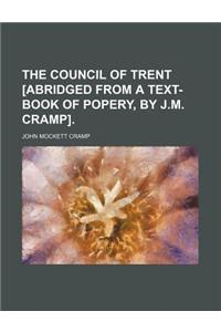 The Council of Trent [Abridged from a Text-Book of Popery, by J.M. Cramp].