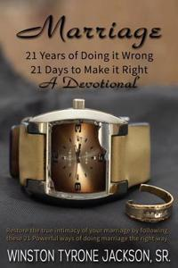 Marriage - 21 Years of Doing it Wrong, 21 Days to Make it Right