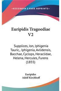 Euripidis Tragoediae V2: Supplices, Ion, Iphigenia Tauric, . Iphigenia, Avlidensis, Bacchae, Cyclops, Heraclidae, Helena, Hercules, Furens (185