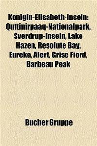 Konigin-Elisabeth-Inseln: Quttinirpaaq-Nationalpark, Sverdrup-Inseln, Lake Hazen, Resolute Bay, Eureka, Alert, Grise Fiord, Barbeau Peak