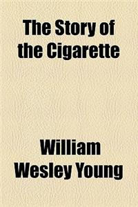 The Story of the Cigarette