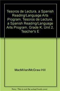 Tesoros de Lectura, a Spanish Reading/Language Arts Program, Grade K, Unit 2, Teacher's Edition
