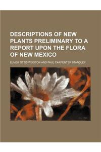 Descriptions of New Plants Preliminary to a Report Upon the Flora of New Mexico