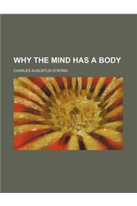 Why the Mind Has a Body