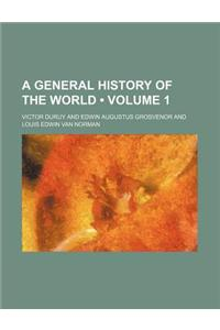 A General History of the World (Volume 1)