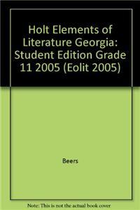 Holt Elements of Literature Georgia: Student Edition Grade 11 2005