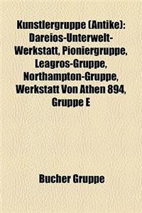 Kunstlergruppe (Antike): Dareios-Unterwelt-Werkstatt, Pioniergruppe, Leagros-Gruppe, Northampton-Gruppe, Werkstatt Von Athen 894, Gruppe E