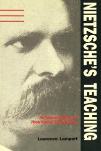 "Nietzsche's Teaching: An Interpretation of ""thus Spoke Zarathustra"""