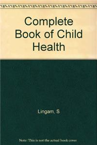 Complete Book of Child Health