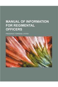 Manual of Information for Regimental Officers