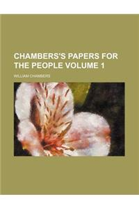Chambers's Papers for the People Volume 1