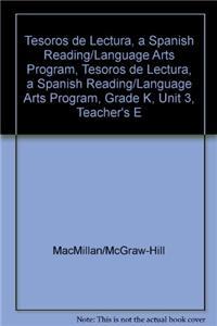 Tesoros de Lectura, a Spanish Reading/Language Arts Program, Grade K, Unit 3, Teacher's Edition